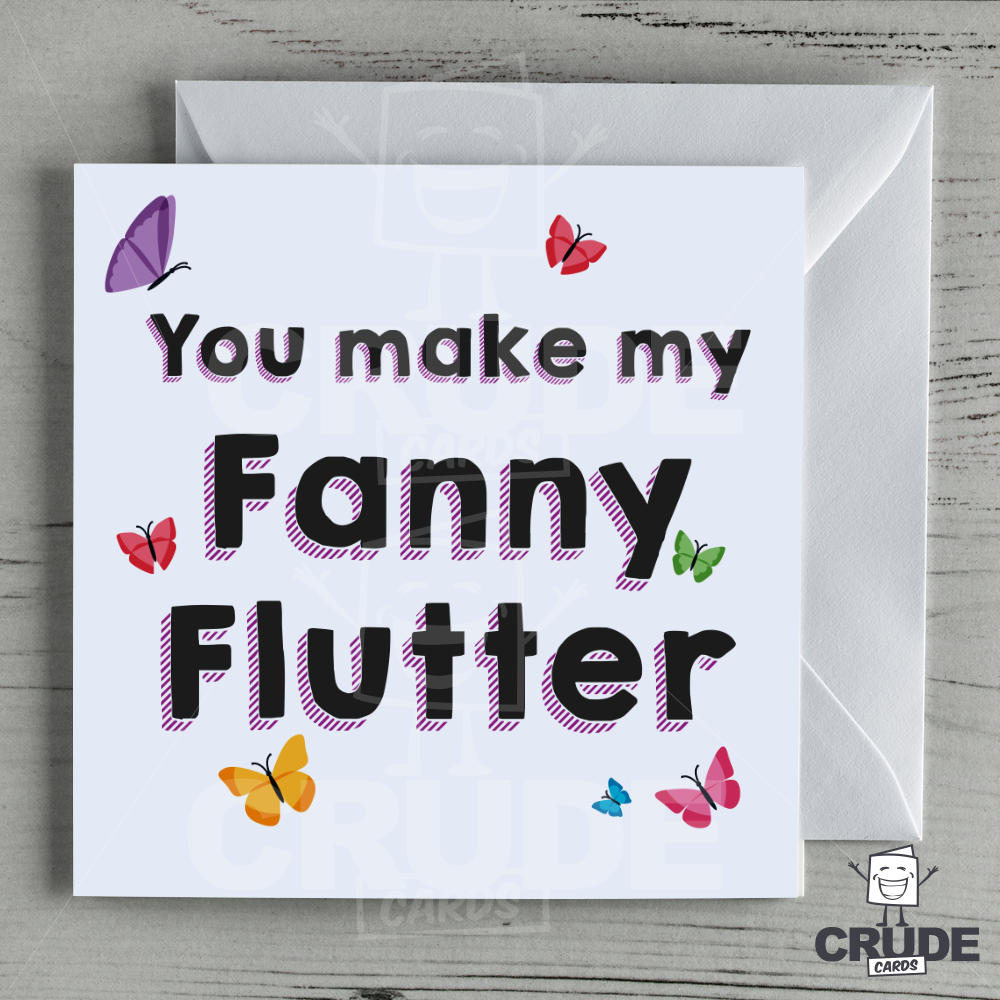 You Make My Fanny Flutter Card