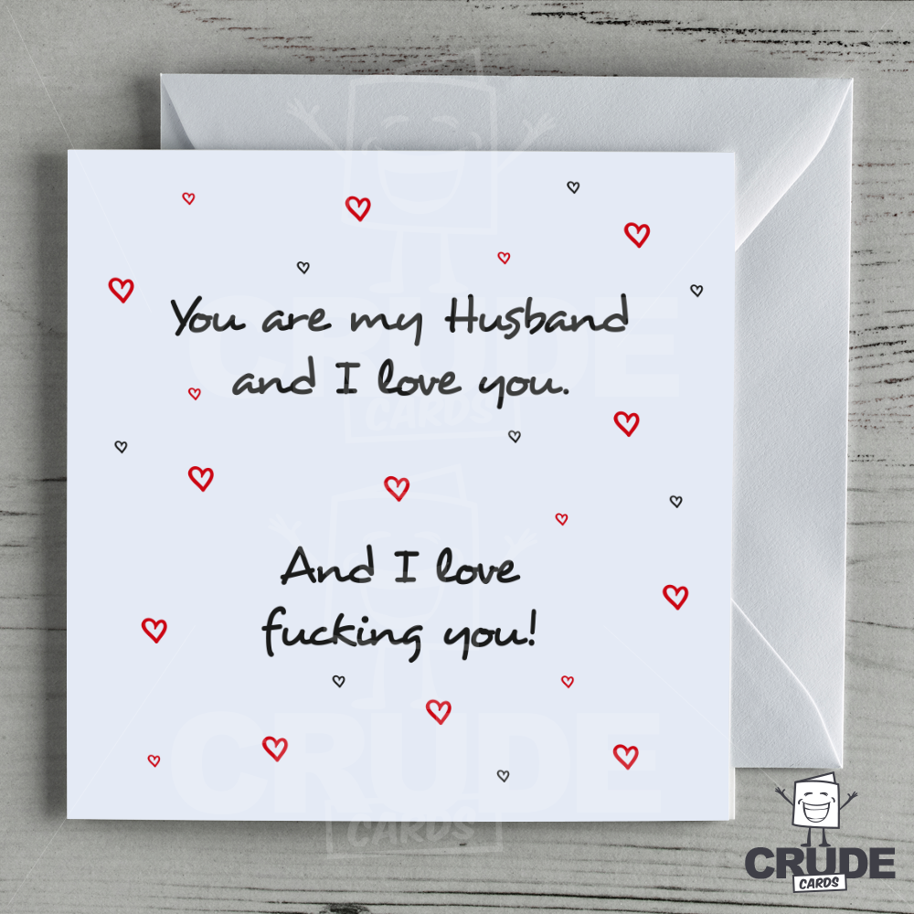 You Are My Husband I Love You And I Love Fucking You Card Crude Cards